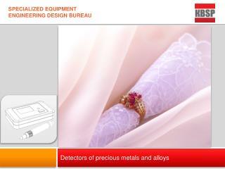 Detectors of precious metals and alloys