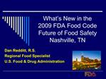 What s New in the  2009 FDA Food Code Future of Food Safety Nashville, TN