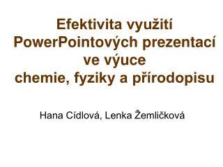 Efektivita využití PowerPointových prezentací ve výuce  chemie, fyziky a přírodopisu
