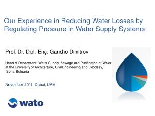 Our Experience in Reducing Water Losses by Regulating Pressure in Water Supply Systems