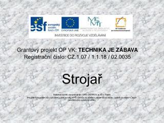 Strojař Materiál vznikl ve spolupráci SPŠ OSTROV a ZŠ v Teplé