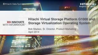 Hitachi Virtual Storage Platform G1000 and Storage Virtualization Operating System