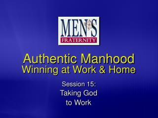 Authentic Manhood