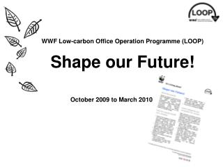 WWF Low-carbon Office Operation Programme (LOOP)  Shape our Future!
