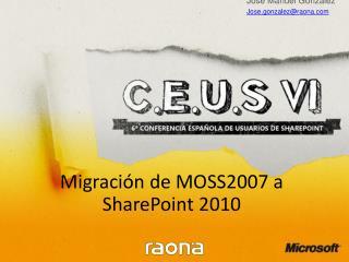 Migración de MOSS2007 a SharePoint 2010