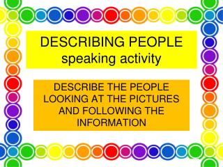 DESCRIBING PEOPLE speaking activity