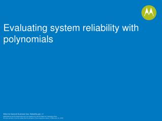 Evaluating system reliability with polynomials