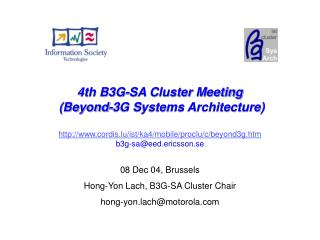 08 Dec 04, Brussels Hong-Yon Lach, B3G-SA Cluster Chair hong-yon.lach@motorola