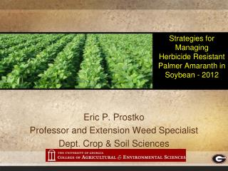 Strategies for Managing Herbicide Resistant Palmer Amaranth in Soybean - 2012