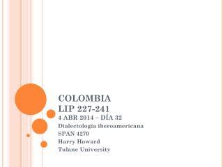 COLOMBIA LIP 227-241 4 ABR 2014 – DÍA 32
