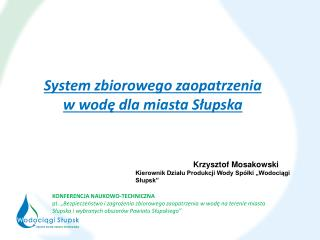 System zbiorowego  zaopatrzenia  w  wodę  dla miasta Słupska