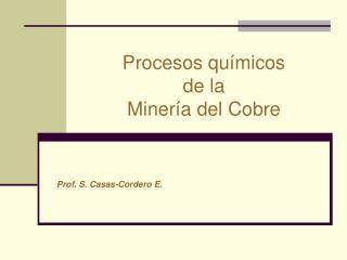 Procesos qu�micos de la Miner�a del Cobre