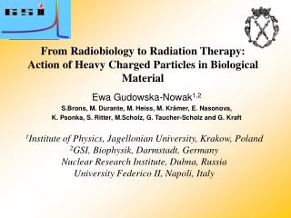 From Radiobiology to Radiation Therapy: Action of Heavy Charged Particles in Biological Material