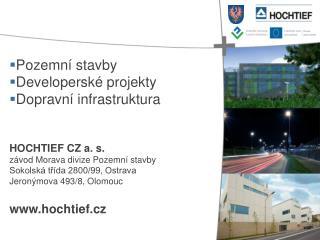 Pozemn� stavby  Developersk� projekty Dopravn� infrastruktura HOCHTIEF CZ a. s.