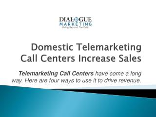Domestic Telemarketing Call Centers Increase Sales