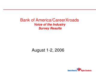 Bank of America/CareerXroads Voice of the Industry  Survey Results