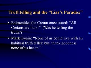 Truthtelling and the �Liar�s Paradox�