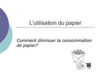 L'utilisation du papier