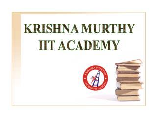 KRISHNA MURTHY IIT ACADEMY