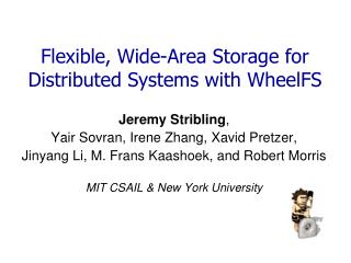 Flexible, Wide-Area Storage for Distributed Systems with  WheelFS