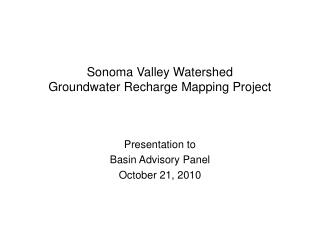 Sonoma Valley Watershed  Groundwater Recharge Mapping Project