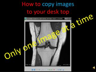 How to  copy images  to your desk top