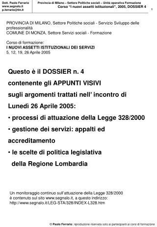 Questo è il DOSSIER n. 4 contenente gli APPUNTI VISIVI sugli argomenti trattati nell' incontro di