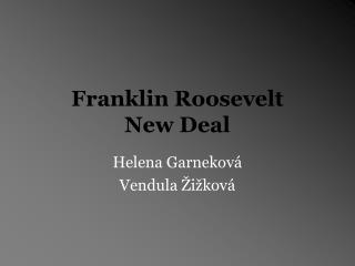 Franklin Roosevelt  New Deal