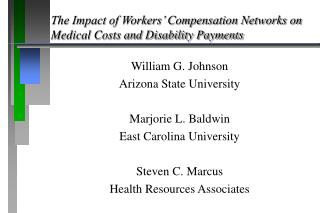 The Impact of Workers' Compensation Networks on Medical Costs and Disability Payments