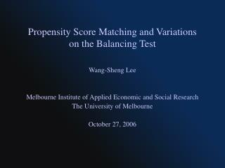 Propensity Score Matching and Variations  on the Balancing Test