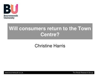 Will consumers return to the Town Centre?