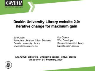 Deakin University Library website 2.0: iterative change for maximum gain