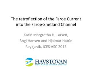 The retroflection of the Faroe Current into the Faroe-Shetland Channel