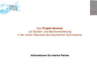 Das Projekt-Seminar  zur Studien- und Berufsorientierung in der neuen Oberstufe des bayerischen Gymnasiums