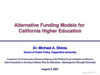 Alternative Funding Models for  California Higher Education