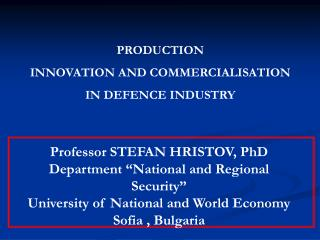 PRODUCTION  INNOVATION AND COMMERCIALISATION  IN DEFENCE INDUSTRY
