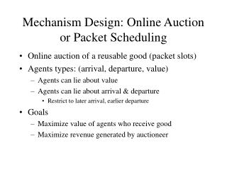 Mechanism Design: Online Auction or Packet Scheduling