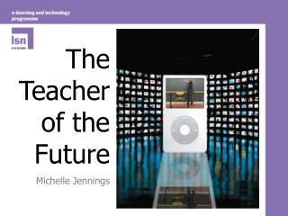 The Teacher of the Future Michelle Jennings