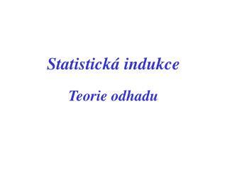 Statistick� indukce