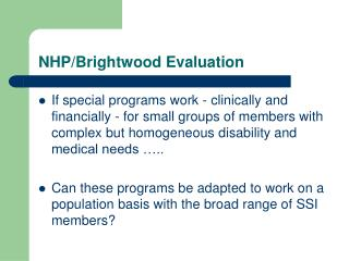 NHP/Brightwood Evaluation