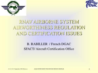 RNAV AIRBORNE SYSTEM AIRWORTHINESS REGULATION AND CERTIFICATION ISSUES
