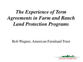 The Experience of Term Agreements in Farm and Ranch Land Protection Programs