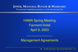 HAMA Spring Meeting Fairmont Hotel April 9, 2003 ____________ Management Agreements