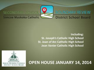 Including: St. Joseph's Catholic High School St. Joan of Arc Catholic High School