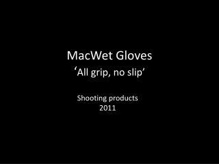 MacWet Gloves ' All grip, no slip'