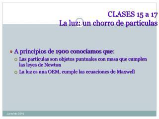 CLASES 15 a 17  La luz: un chorro de partículas