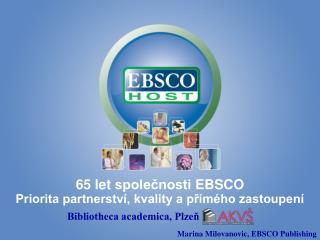 65 let  společnosti  EBSCO Priorita partnerství, kvality a přímého zastoupení