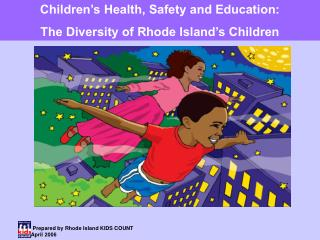 Children's Health, Safety and Education: The Diversity of Rhode Island's Children