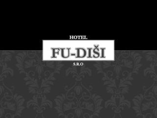 Hotel  Fu-Diši s.r.o