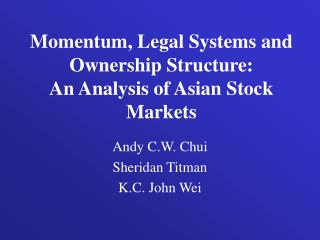 Momentum, Legal Systems and Ownership Structure: An Analysis of Asian Stock Markets